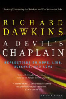A Devil's Chaplain: Reflections on Hope, Lies, Science, and Love - Richard Dawkins - cover