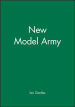 The New Model Army: In England, Ireland and Scotland, 1645 - 1653