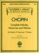 Complete Preludes, Nocturnes and Waltzes: 26 Preludes, 21 Nocturnes, 19 Waltzes for Piano