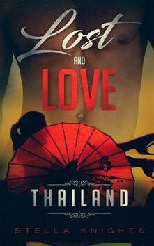 Lost and Love: Thailand (Book One of the Lost and Love Series)
