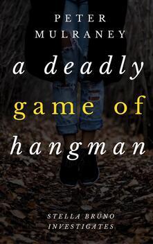 A Deadly Game of Hangman