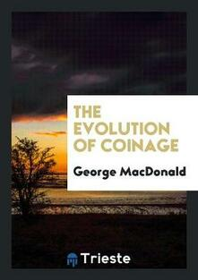 The Evolution of Coinage - George MacDonald - cover