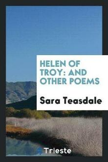 Helen of Troy: And Other Poems - Sara Teasdale - cover