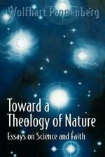 Toward a Theology of Nature: Essays on Science and Faith