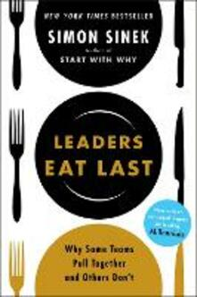 Leaders Eat Last: Why Some Teams Pull Together and Others Don't - Simon Sinek - cover