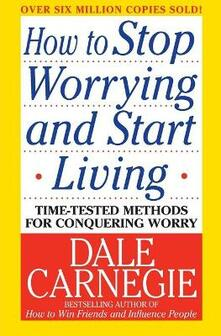 How to Stop Worrying and Start Living - Dale Carnegie - cover