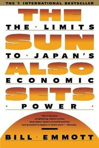 Libro in inglese The Sun Also Sets: THe Limits To Japan's Economic Power  - Bill Emmott