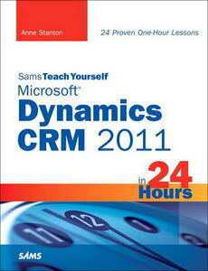 Libro in inglese Sams Teach Yourself Microsoft Dynamics CRM 2011 in 24 Hours  - Anne Stanton