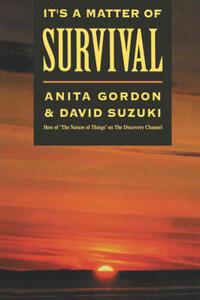 It's a Matter of Survival - Anita Gordon,David Suzuki - cover