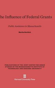 The Influence of Federal Grants - Martha Derthick - cover