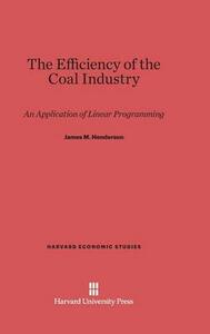 The Efficiency of the Coal Industry - James M Henderson - cover
