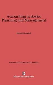 Accounting in Soviet Planning and Management - Robert W Campbell - cover