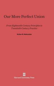 Our More Perfect Union - Arthur N Holcombe - cover
