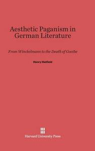 Aesthetic Paganism in German Literature - Henry Hatfield - cover