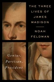 Three Lives of James Madison