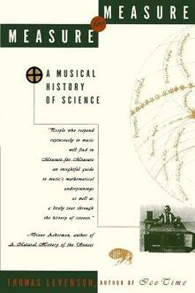 Measure for Measure: A Musical History of Science - Thomas Levenson - cover