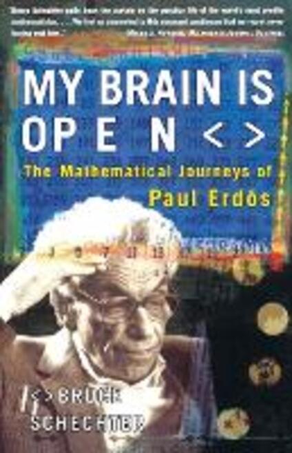 My Brain is Open: The Mathematical Journeys of Paul Erdos - Bruce Schechter - cover