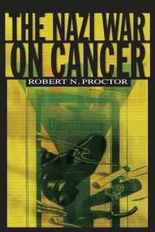 The Nazi War on Cancer - Robert N. Proctor - cover