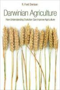 Darwinian Agriculture: How Understanding Evolution Can Improve Agriculture - R. Ford Denison - cover
