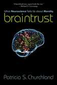 Libro in inglese Braintrust: What Neuroscience Tells Us About Morality Patricia S. Churchland
