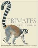 Libro in inglese Primates of the World: An Illustrated Guide Jean-Jacques Petter Francois Desbordes Robert Martin