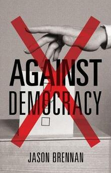Against Democracy: New Preface - Jason Brennan - cover