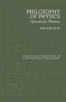 Philosophy of Physics: Quantum Theory - Tim Maudlin - cover