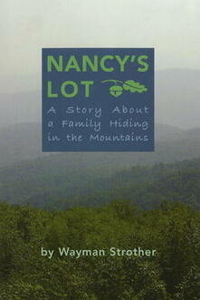 Nancy's Lot: a story about a family hiding in the mountains - Wayman Strother - copertina