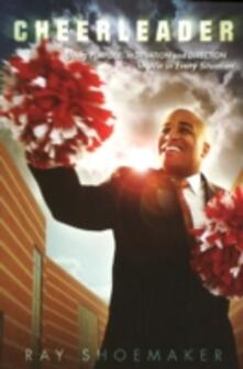 Cheerleader. Using purpose, motivation, and direction to win in every situation - Ray L. Shoemaker - copertina