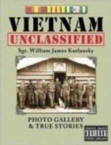 Vietnam unclassified. Photo gallery & true stories - William James Kazlausky - copertina