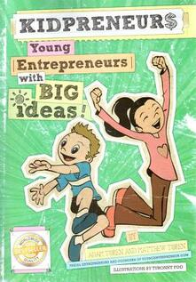 Kidpreneurs: young entrepreneurs with big ideas! - Adam Toren,Matthew Toren - copertina