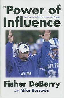 The power of influence. Life-changing lessons from the coach - Fisher DeBerry - copertina