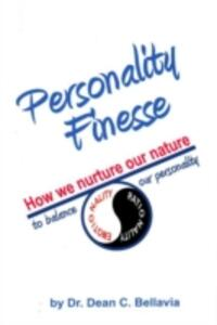 Personality finesse: how we nurture our nature - Dean Bellavia - copertina