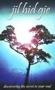 Jil Hid Gie: discover the secret to your soul - William Peters - copertina