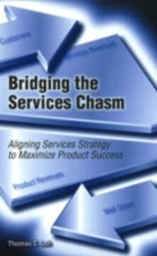Bridging the services chasm. Aligning services strategy to maximize product success - Thomas E. Lah - copertina