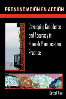 Pronunciación en acción. Developing Confidence and Accuracy in Spanish - Grisel Aloi - copertina