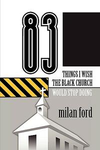 83 things i wish the black church would stop doing - Milan Ford - copertina