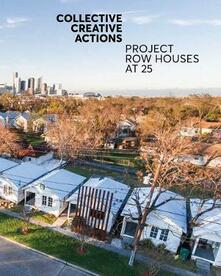 Collective Creative Actions: Project Row Houses at 25 - cover