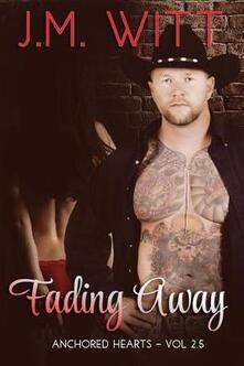 Fading Away (Anchored Hearts Vol. 2.5)