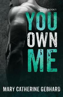 You Own Me