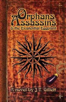 Orphans, Assassins & the Existential Eggplant