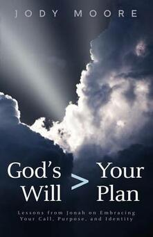 God's Will > Your Plan