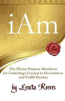 I Am: The Divine Purpose Manifesto