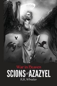 Scions of Azazyel: War in Heaven