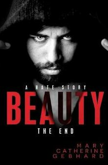 Beauty, A Hate Story The End