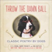 Throw the Damn Ball