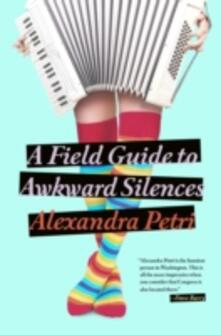 Field Guide to Awkward Silences
