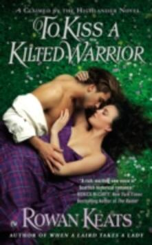 To Kiss a Kilted Warrior