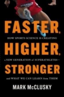 Faster, Higher, Stronger