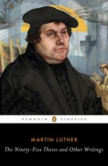 Ninety-Five Theses and Other Writings